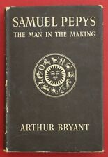 SAMUEL PEPYS - THE MAN IN THE MAKING by Arthur Bryant - Vintage (HC/DJ, 1949)