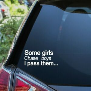 Some Girls Chase Boys Funny Car Sticker JDM DUB Girl Racer Lady Driven Decal