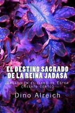 Relatos Cortos: El Destino Sagrado de la Reina Jadasá : Basado en el Libro de...