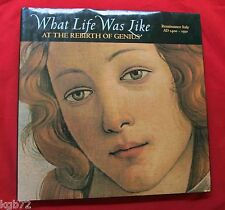What Life Was Like: At The Rebirth Of Genius : Renaissance Italy AD 1400-1550