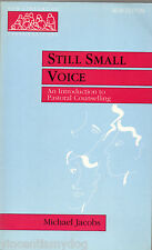 Still Small Voice: An Introduction to Pastoral Counselling by Michael Jacobs