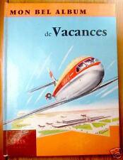 MON BEL ALBUM DE VACANCES - BIAS 1960  excellent état !