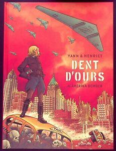 DENT D'OURS T. 4 : AMERIKA BOMBER - E.O. -2016- YANN & HENRIET - ED. DUPUIS