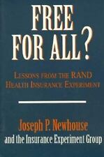 Free for All? : Lessons from the RAND and Health Insurance Experiment by...