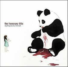Anything Else But the Truth by The Honorary Title (CD, Apr-2005, Doghouse)