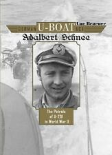 German U-Boat Ace Adalbert Schnee : The Patrols of U-201 in World War II by Luc