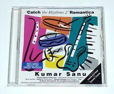 Kumar Sanu ~ Catch the Rhythms 2 Romantica ~ Bollywood CD ~ Made in UK