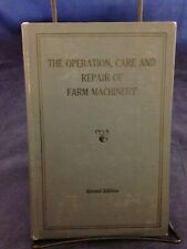 The Operation, Care and Repair of Farm Machinery John Deere 2nd Ed G 190813