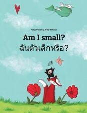 Am I Small? Chan Taw Lek Hrux? : Children's Picture Book English-Thai...
