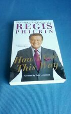 How I Got This Way by Regis Philbin (2012, Paperback)