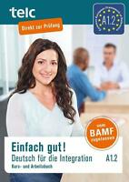 Einfach gut! Deutsch für die Integration A1.2. Kurs- und Arbeitsbuch von Ines H…