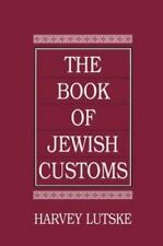 The Book of Jewish Customs by Harvey Lutske Like New