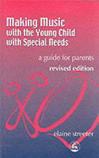 NEW Making Music with the Young Child with Special Needs: A Guide for Parents