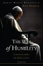 The Way of Humility : Corruption and Sin: On Self-Accusation by Francis and...