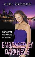 Embraced By Darkness: Number 5 in series by Keri Arthur (Paperback, 2007) New