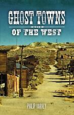 NEW - Ghost Towns of the West by Varney, Philip; Hinckley, Jim