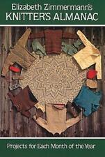 Elizabeth Zimmermann's Knitter's Almanac (Dover Knitting, Crochet, Tatting,...
