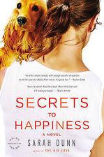 Secrets to Happiness: A Novel, Dunn, Sarah, Used; Good Book