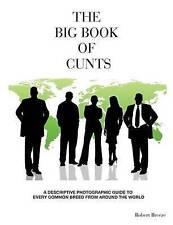 The Big Book of Cunts by Robert Breeze