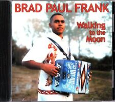 Brad Paul Frank ‎– Walking to the Moon Zydeco Blues CD 2001 Keith Frank Produced
