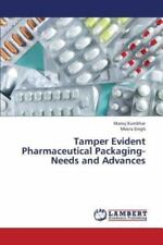 Tamper Evident Pharmaceutical Packaging-Needs and Advances, Like New Used, Fr...