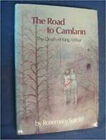 Road to Camlann : The Death of King Arthur Hardcover Rosemary Sutcliff