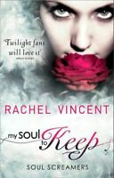 Very Good, My Soul To Keep, Rachel Vincent, Paperback