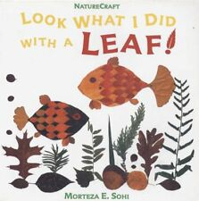 Look What I Did with a Leaf! (Naturecraft)