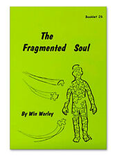 The Fragmented Soul - Booklet #26 by Win Worley