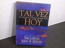 TAL VEZ HOY  VIVA CADA DIA A LA LUZ DE LA VENIDA DE CRISTO  por LaHaye & Jenkins