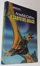 anne mccaffrey  IL CANTO DEL DRAGO fanucci 1 edizione ( 1981 )