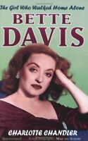 The Girl Who Walked Home Alone: Bette Davis, a Personal Biograp .9781416522225
