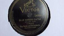 Ray Noble - 78rpm single 10-inch –Victor V.E. #24806 Blue Danube-swing up tempo