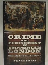 Crime and Punishment in Victorian London A street-level view of the city's under
