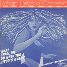 "RICHARD HEWSON ORCHESTRA ‎– What Shall We Do When The Disco's Over? (SINGLE 7"")"