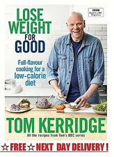 Lose Weight For Good - Full-Flavour Cooking For Low-Calorie Diet - Tom Kerridge
