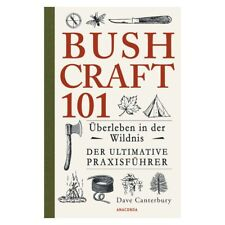 Buch Bushcraft 101 – Überleben in der Wildnis