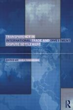 TRANSPARENCY IN INTERNATIONAL TRADE AND INVESTMENT DISPUTE SETTLEMENT - NAKAGAWA