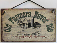 Sign Old Farmer s Never Die Just Smell That Way Range Cow Sh*t Barn Manure Stink
