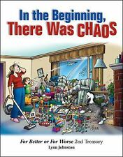 IN THE BEGINNING, THERE WAS CHAOS - JOHNSTON, LYNN - NEW HARDCOVER BOOK