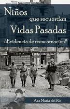 Niños Que Recuerdan Vidas Pasadas : ¿Evidencia de Reencarnación? by Ana del...