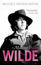 *NEW* Making Oscar Wilde by Michèle Mendelssohn