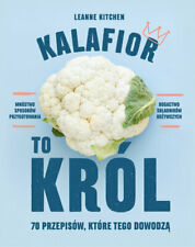 Kalafior to król - Kitchen Leanne  - POLSKA KSIĄŻKA