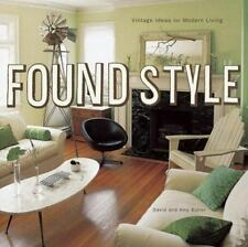 Found Style: Vintage Ideas for Modern Living-ExLibrary