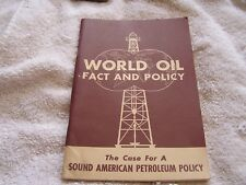 World Oil Fact and Policy 1944 Sound American Policy