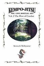 Kempo-Jitsu Pre 1900 Martial Art: Vol. 2: The Flow of Combat (Paperback or Softb