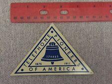 Vintage TELEPHONE PIONEERS OF AMERICA 1875 1911 Sticker/Decal Unused