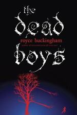 The Dead Boys: By Royce Buckingham