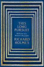 This Long Pursuit: Reflections of a Romantic Biographer..Holmes.LIKE NEW..lnf34