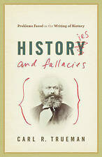 Histories and Fallacies: Problems Faced in the Writing of History by Carl R....